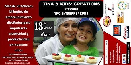 Tina and Kids' Creations Presenta: TKC ENTREPRENEURS tickets