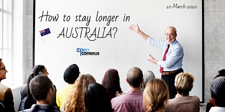 FREE Migration Seminar - find the way to stay longer in Australia tickets