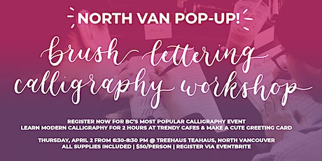 NORTH VAN Brush Lettering Calligraphy Workshop tickets