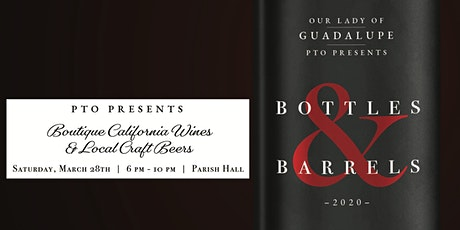 Bottles & Barrels - A Fundraising Event to benefit Our Lady of Guadalupe tickets