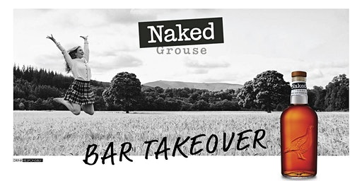 Naked Grouse Bar Takeover