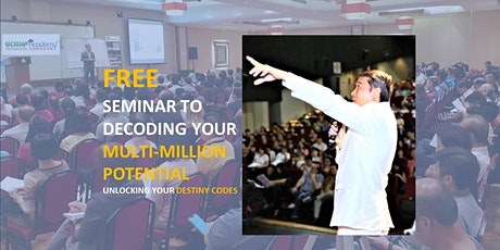 *[FREE Seminar: Decoding Your Multi-Million Potential By Dr Bernard]* tickets