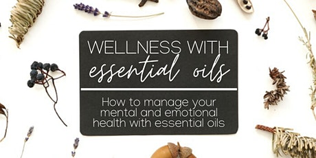 How to Manage Mental and Emotional Health with Essential Oils tickets