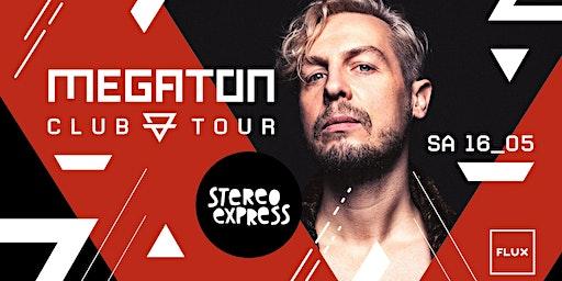Megaton Festival Club Tour 2020 w/ Stereo Express