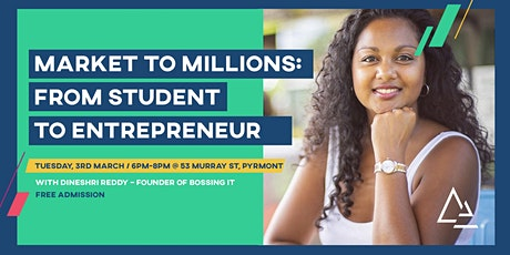 Market to Millions: From Student to Entrepreneur tickets