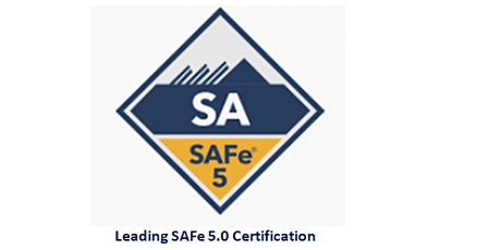 Leading SAFe 5.0 Certification 2 Days Training in Pleasanton, CA tickets