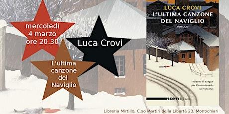 Luca Crovi - L'ultima canzone del Naviglio biglietti