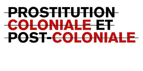 Présentation de livre : Prostitution coloniale et post-coloniale tickets