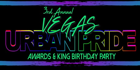 3rd Annual Vegas Urban Pride Awards & King's Mega Birthday Party tickets