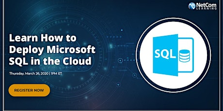 Webinar - Learn How to Deploy Microsoft SQL in the Cloud tickets