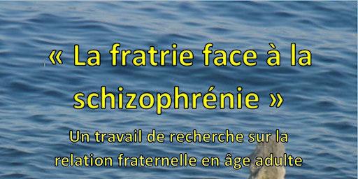 La fratrie face à la schizophrénie
