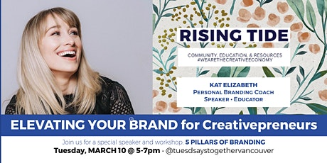 ELEVATING YOUR BRAND for Creative Entrepreneurs: Networking + Education tickets
