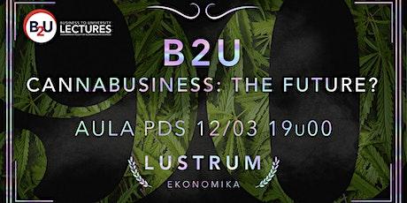 B2U: Cannabusiness - The future? tickets