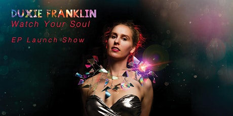 DUXIE FRANKLIN  (EP LAUNCH) tickets