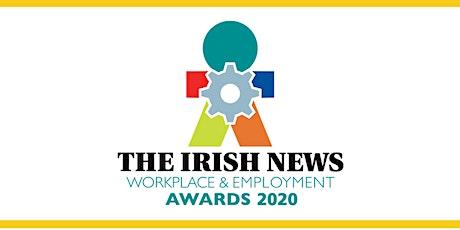 THE IRISH NEWS WORKPLACE & EMPLOYMENT AWARDS 2020 WORKSHOP tickets
