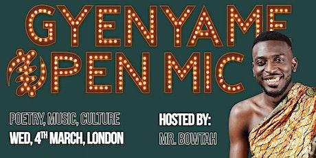 Gye Nyame Open Mic tickets
