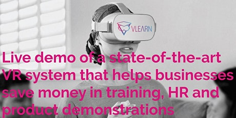 Live demo of a state-of-the-art VR system that helps businesses save money in training, HR and product demonstrations tickets