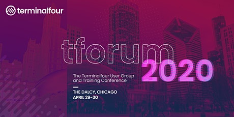 Terminalfour tForum 2020 Chicago - User Group & Learning Conference tickets