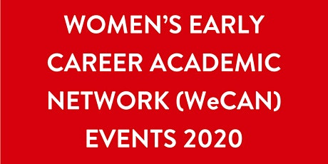 Women's Early Career Academic Network (WeCAN) Event tickets