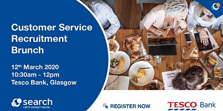 Customer Service Recruitment Brunch | Tesco Bank Glasgow tickets