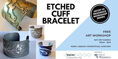 Etched Cuff Bracelet Workshop tickets