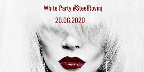 White Party #FirstDayOfSummer at #SteelRovinj tickets
