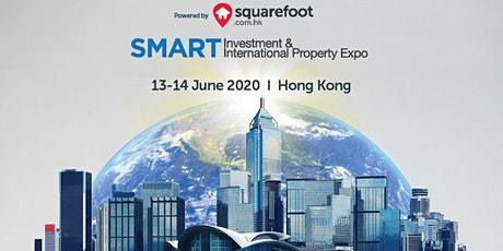 SMART Investment & International Property Expo - Hong Kong (13-14 Jun 2020) tickets