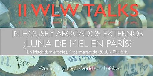 II WLW Talks. In House y Abogados Externos ¿Luna de Miel en París?