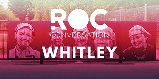 ROC CONVERSATION: WHITLEY