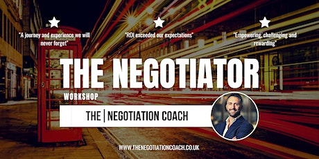The Negotiator Workshop - Grow in Confidence & Maximise Results! tickets