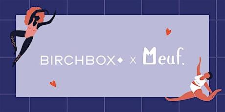 Meuf & Birchbox - Self Love Club billets