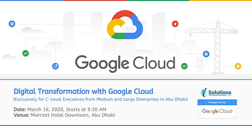 Google Cloud Conference Abu Dhabi: Digital Transformation with Google Cloud