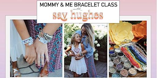 Mommy & Me Bracelet Class