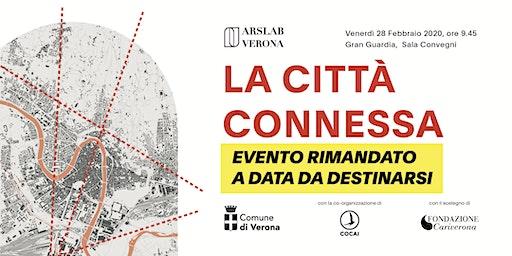 EVENTO RIMANDATO | La città connessa - ARSLAB Verona