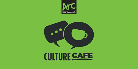Culture Cafe | Week 4 tickets