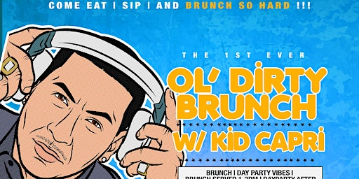 BRUNCH SO HARD : WHEN MUSIC WAS REAL BRUNCH DAY PARTY W/ KID CAPRI