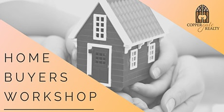 FREE Home Buyers Workshop + Q&A - Copper Gate Realty tickets
