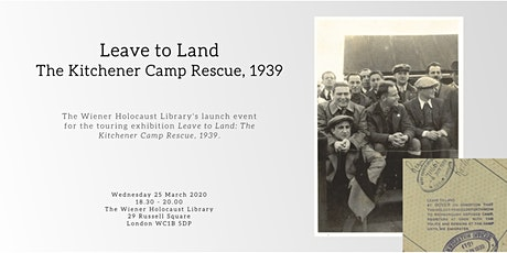 Launch Event: Leave to Land: The Kitchener Camp Rescue, 1939 tickets