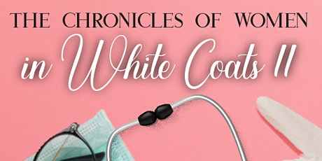 """""""The Chronicles of Women in White Coats II"""" Book Launch and Dinner  tickets"""