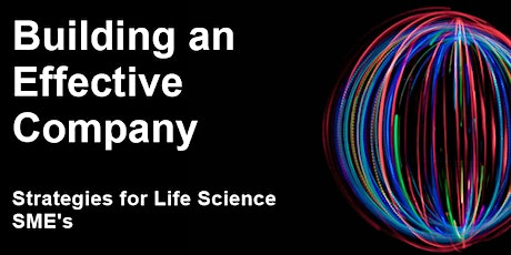 Building an Effective Company: Strategies for Life Science SME's tickets