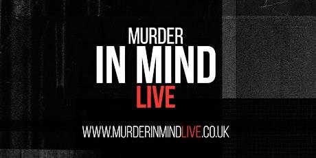 Murder in Mind Live. tickets