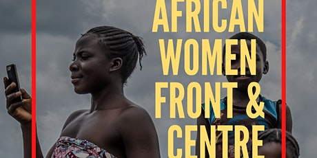 African Women Front & Centre - POSTPONED tickets