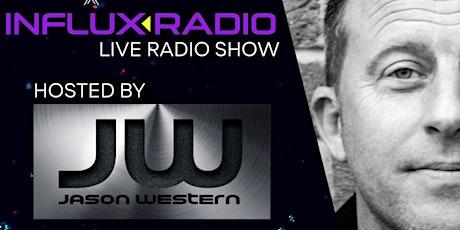 Jason Western - Influx Radio - Live Radio Show - Spotlight tickets