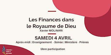 SAM 4 AVRIL - LES FINANCES DANS LE ROYAUME DE DIEU - ENSEIGNEMENT - SOIREE billets