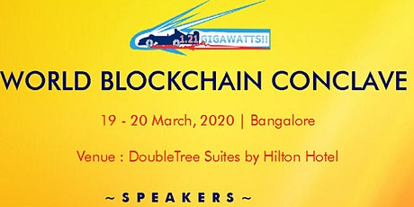 World Blockchain Conclave, Bangalore on 19-20 March tickets