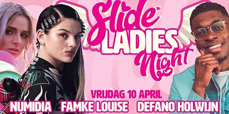 Slide LadiesNight met: Famke Louise, Numidia en Defano Holwijn tickets