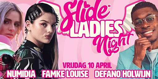 Slide LadiesNight met: Famke Louise, Numidia en Defano Holwijn