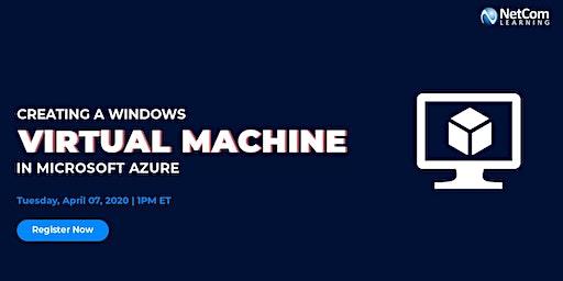 Webinar - Creating a Windows Virtual Machine in Microsoft Azure