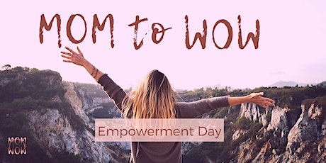 MOM to WOW Empowerment Day Tickets