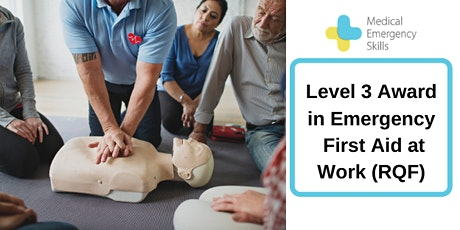 Level 3 Award in Emergency First Aid at Work Qualification (RQF) tickets